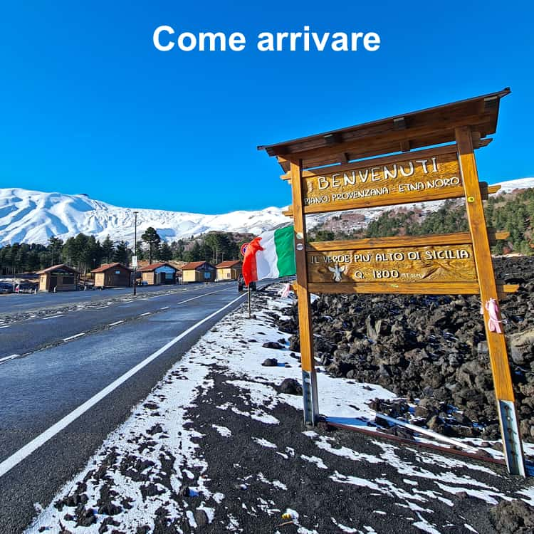 Come arrivare Etna Nord